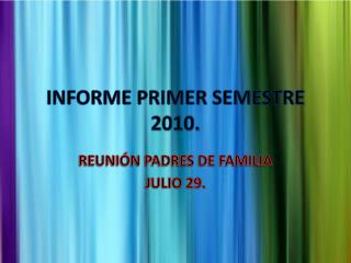 INFORME PRIMER SEMESTRE 2010.