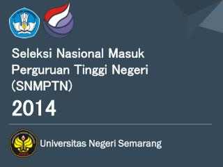 Seleksi Nasional Masuk Perguruan Tinggi Negeri (SNMPTN)  2014
