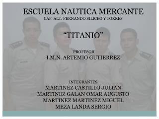 """ESCUELA NAUTICA MERCANTE CAP. ALT. FERNANDO SILICEO Y TORRES  """"TITANIO""""  PROFESOR"""