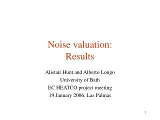 Noise valuation:  Results