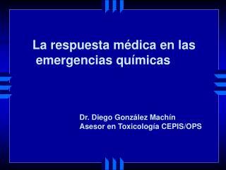 La respuesta médica en las  emergencias químicas