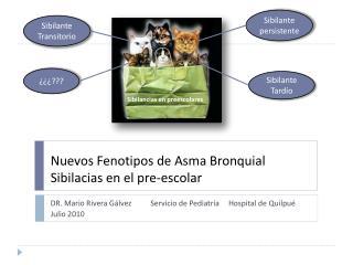 Nuevos Fenotipos de Asma Bronquial Sibilacias en el pre-escolar