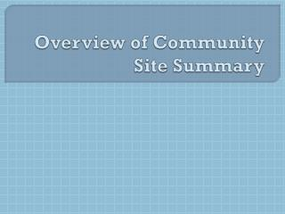 Overview  of  Community Site Summary