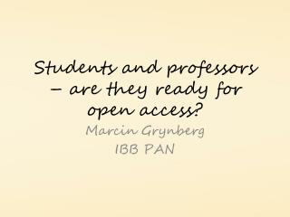 Students and professors – are they ready for open access?