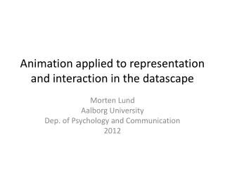 Animation applied to representation and interaction in the datascape