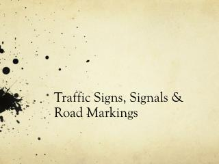 Traffic Signs, Signals & Road Markings
