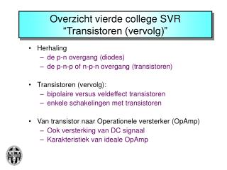 """Overzicht vierde college SVR """"Transistoren (vervolg)"""""""