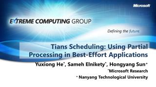 Tians Scheduling: Using Partial Processing in Best-Effort Applications