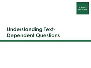 Understanding Text-Dependent Questions