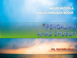 PENGAJIAN AHAD SHUBUH