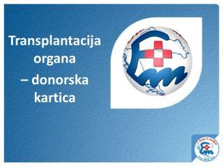 Transplantacija organa  –  donorska  kartica