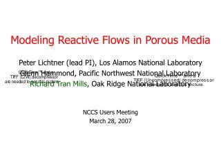 Peter Lichtner lead PI, Los Alamos National Laboratory Glenn Hammond, Pacific Northwest National Laboratory Richard Tran