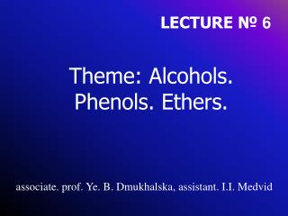 Theme: Alcohols. Phenols. Ethers.