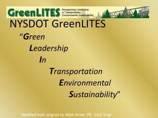 NYSDOT GreenLITES   Green    Leadership    In      Transportation      Environmental       Sustainability
