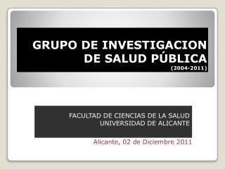 GRUPO DE INVESTIGACION DE SALUD  PÚBLICA (2004-2011)