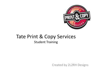 Tate Print & Copy Services Student Training