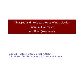 Charging and noise as probes of non-abelian quantum Hall states  Ady Stern (Weizmann)