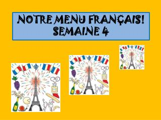 NOTRE MENU FRANÇAIS! SEMAINE 4