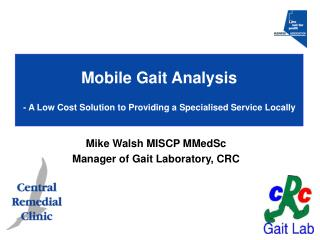 Mobile Gait Analysis - A Low Cost Solution to Providing a Specialised Service Locally