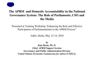 by Kojo Busia, Ph. D. Chief, APRM Support Section Governance and Public Administration Division