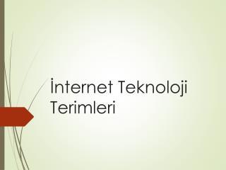 ?nternet Teknoloji Terimleri