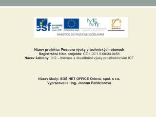 Název  projektu: Podpora výuky vtechnických oborech