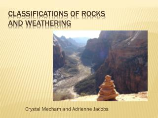 Classifications of Rocks and Weathering