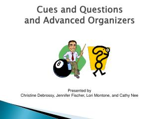 Cues and Questions  and Advanced Organizers