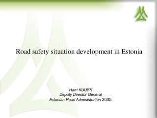 Road safety situation development in Estonia