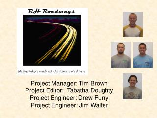 Project Manager: Tim Brown Project Editor:  Tabatha Doughty Project Engineer: Drew Furry
