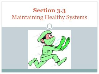 Section 3.3              Maintaining Healthy Systems