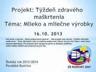 Projekt: Týždeň zdravého   maškrtenia Téma: Mlieko a mliečne výrobky