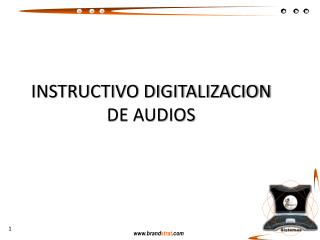 INSTRUCTIVO DIGITALIZACION DE AUDIOS