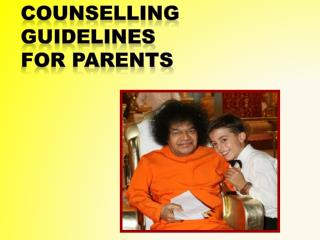 COUNSELLING GUIDELINES FOR PARENTS
