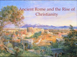 Ancient Rome and the Rise of Christianity
