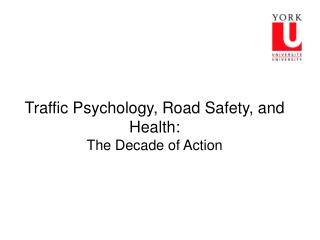 Traffic Psychology, Road Safety, and Health: The Decade of Action