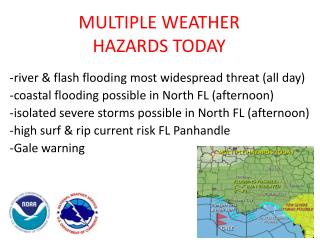 MULTIPLE WEATHER  HAZARDS TODAY