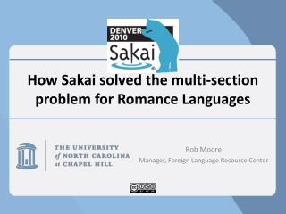How Sakai solved the multi-section problem for Romance Languages