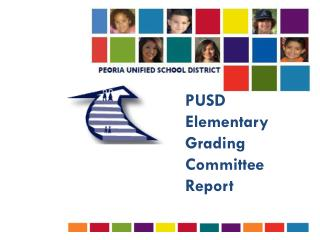 PUSD Elementary Grading  Committee Report