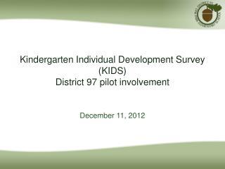 Kindergarten Individual Development Survey (KIDS) District 97 pilot involvement