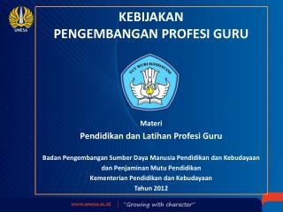 KEBIJAKAN  PENGEMBANGAN PROFESI GURU Materi  Pendidikan dan Latihan Profesi Guru