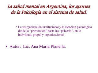 La salud mental en Argentina, los aportes de la Psicología en el sistema de salud.