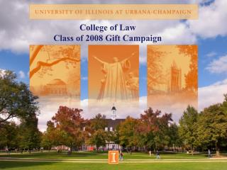 College of Law  Class of 2008 Gift Campaign