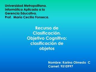 Universidad Metropolitana. Inform�tica Aplicada a la Gerencia Educativa.