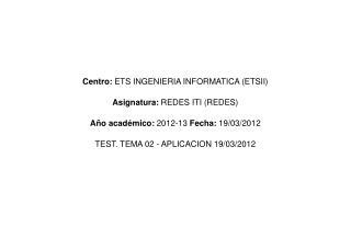 Centro:  ETS INGENIERIA INFORMATICA (ETSII)