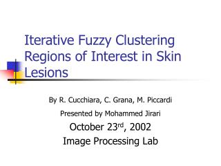 Iterative Fuzzy Clustering Regions of Interest in Skin Lesions