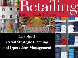 Chapter 2 Retail Strategic Planning and Operations Management