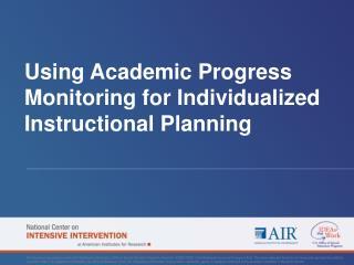 Using Academic Progress Monitoring for Individualized Instructional Planning
