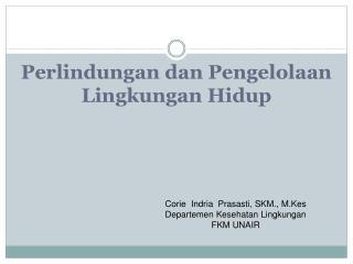 Corie Indria Prasasti , SKM.,  M.Kes Departemen Kesehatan Lingkungan FKM UNAIR