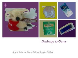 Garbage to Gems